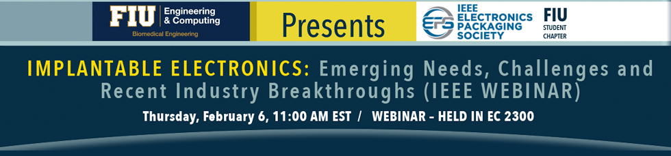 IMPLANTABLE ELECTRONICS: Emerging Needs, Challenges And Recent Industry Breakthroughs