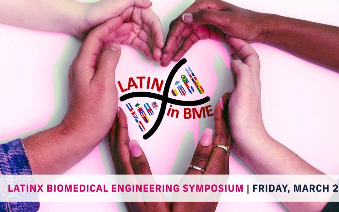 Inaugural LatinX BME Symposium